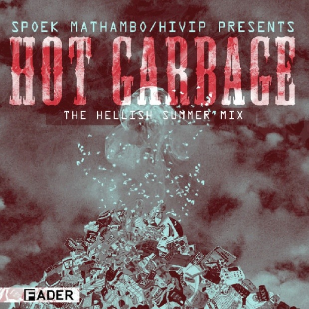 Spoek Mathambo / HIVIP Presents Hot Garbage for FADER