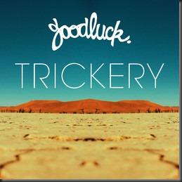 Goodluck_TrickeryCoverArtwork_itunes_255x255-75