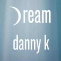 "NEW: Danny K - ""Dream"" | Lyric Video"