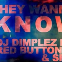 "NEW: DJ Dimplez ft. Red Button & SFS - ""They Wanna Know"" 